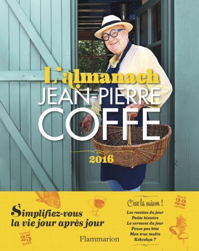 ©L'almanach 2016 de Jean-Pierre Coffe - Editions Flammarion