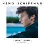 """Nemo Schiffman : le nouveau clip de """"Yeah I Don't Mind"""" (VIDEO)"""