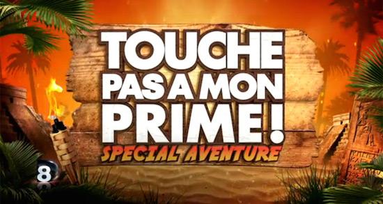 """""""Touche pas à mon prime"""" spécial aventures"""