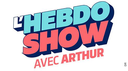 "Arthur présente ""L'hebdo show"""