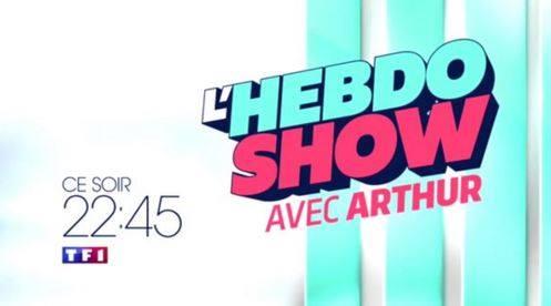 """Ce soir à la télé """"L'hebdo show"""" avec Arthur"""