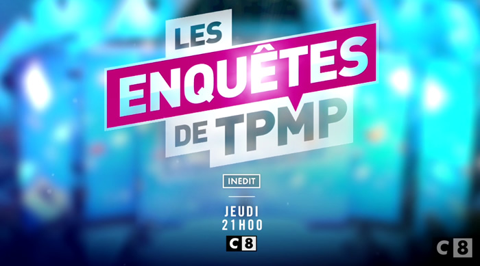 Ce soir à la télé : Les enquêtes de TPMP (VIDEO)