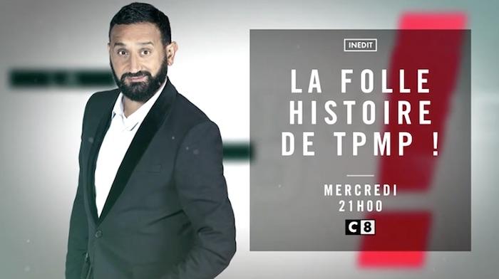Ce soir à la télé : La folle histoire de TPMP !