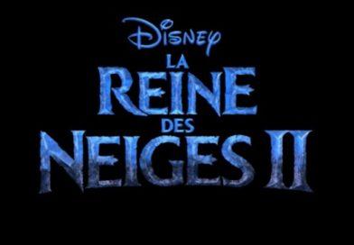 La Reine des Neiges 2 : la première bande-annonce (VIDEO)