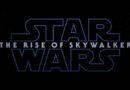 Star Wars épisode IX : première bande-annonce pour «Star Wars : Rise of The Skywalker» (vidéo)