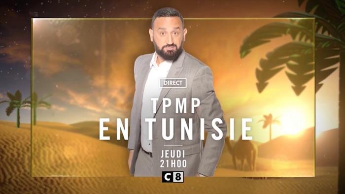 """Ce soir à la télé : """"TPMP en Tunisie !"""" (VIDEO)"""