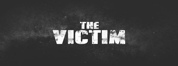 « The Victim »