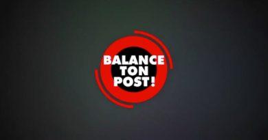 Pourquoi C8 ne diffusera pas « Balance ton post » ce jeudi 9 avril 2020 ! (déprogrammation)