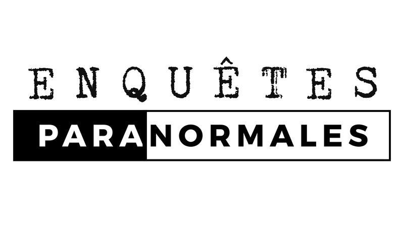 « Enquêtes paranormales »
