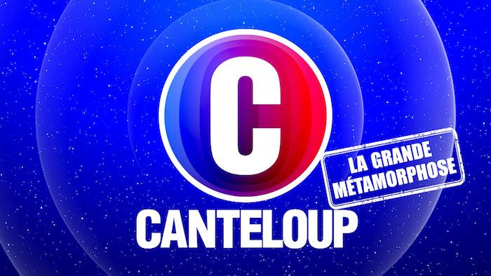 « C'est Canteloup » : la grande métamorphose