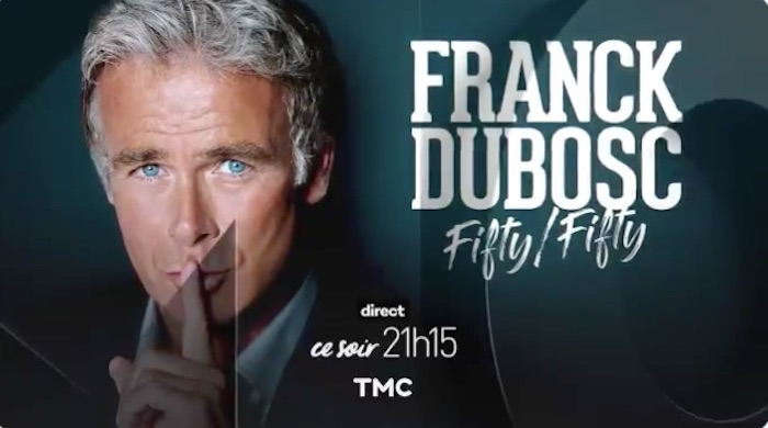 « FIFTY/FIFTY » : le spectacle de Franck Dubosc en direct ce soir sur TMC