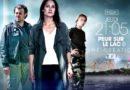 « Peur sur le lac » du 23 janvier 2020 : déjà le final ce soir sur TF1 (vidéo)