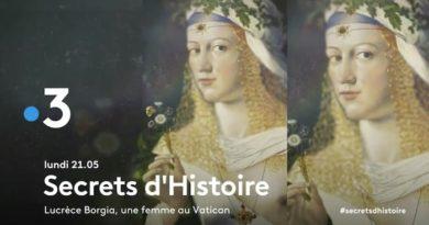 « Secrets d'histoire » du 30 mars 2020 : ce soir sur France 3 (re)découvrez Lucrèce Borgia(vidéo teaser)