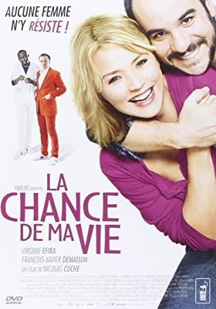 « La chance de ma vie »