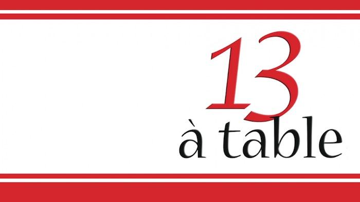 « 13 à table »