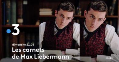 « Les carnets de Max Liebermann » du 7 mars 2021 : ce soir l'épisode « Les mensonges de l'esprit »