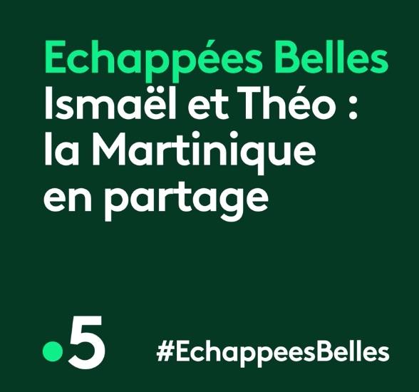 « Échappées belles » Martinique