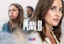 « Plan B » du  17 mai 2021 : ce soir les deux premiers épisodes de la nouvelle série de TF1 avec Julie de Bona