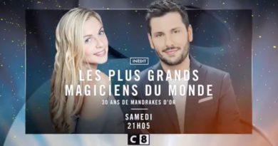 « Les plus grands magiciens du monde »  30 ans de Mandrakes d'Or : artistes et invités de ce soir sur C8 (19 juin 2021)